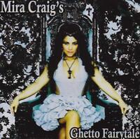 Mira Craig - Ghetto Fairytale CD NEW/SEALED