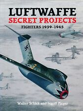 Luftwaffe Secret Projects - Fighters 1939-1945 (Midland Publishing) - New Copy