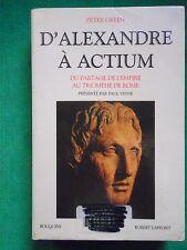 D'ALEXANDRE A ACTIUM PARTAGE DE L'EMPIRE AU TRIOMPHE DE ROME PETER GREEN BOUQUIN