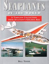 SEAPLANES of the WORLD - A TIMELESS COLLECTION FROM AVIATIONS GOLDEN AGE BOOK