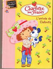 Charlotte Aux Fraises L'Arrivée de Clafoutis  Première Bibliothèque rose Hachett