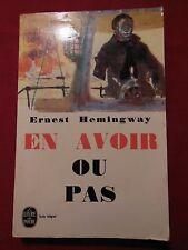 EN AVOIR OU PAS - Ernest HEMINGWAY - GALLIMARD - Le Livre de Poche - 1968