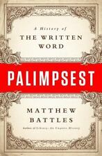 Palimpsest : A History of the Written Word by Matthew Battles (2015, Hardcover)