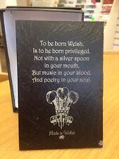 """To Be Born Welsh..."" WELSH SLATE PLAQUE, Shelf-sitter, Cymru, Wales -REDUCED !"