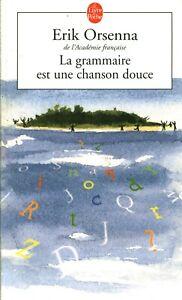 .Livre Poche la grammaire est une chanson douce Erik Orsenna 2003 book