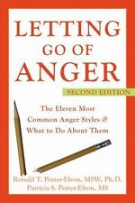 Letting Go of Anger : The Eleven Most Common Anger Styles and What to Do...