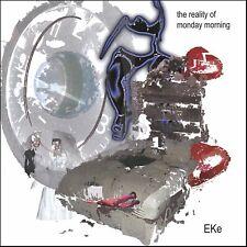 Reality of Monday Morning ~ Eke CD