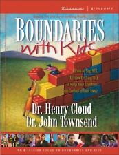 Boundaries with Kids : When to Say Yes, How to Say No by Henry Cloud, John...