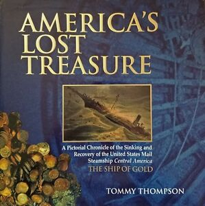 SS Central America, Tommy Thompson, Americas Lost Treasure, Tommy Thompson, New!