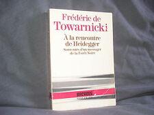à la rencontre de Heidegger par Towarnicki messager de la forêt noire