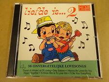 2-CD / LIEFDE IS...2 - 36 ONVERGETELIJKE LOVESONGS
