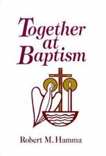 Together at Baptism: Preparing for the Celebration of Your Child's Baptism Hamm