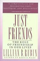 Just Friends : The Role of Friendship in Our Lives Paperback Lillian B. Rubin