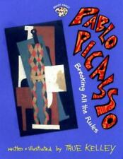 2---Smart About Art Books Pablo Picasso : Breaking All the Rules by True Kelley