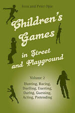 Children's Games in Street and Playground: Hunting, Racing, Duelling, Exerting,