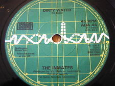 "THE INMATES - DIRTY WATER  7"" VINYL"