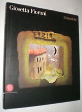 GIOSETTA FIORONI CERAMICHE 2005 SKIRA MONOGRAFIA
