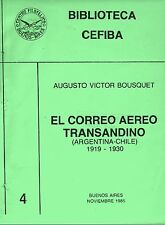 El correo aéreo transandino (Argentina-Chile)  by  Augusto Bousquet.