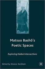 Matsuo Basho's Poetic Spaces: Exploring Haikai Intersections, New,  Book