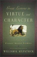 Great Lessons in Virtue and Character: A Treasury of Classic Animal Stories
