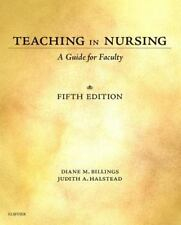 Teaching in Nursing : A Guide for Faculty by Diane M. Billings and Judith A....
