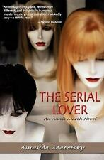 The Serial Lover : An Annie March Novel by Amanda Matetsky (2010, Paperback)