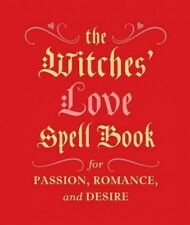 Witches' Love Spell Book : For Passion, Romance, and Desire, Hardcover by Gre...