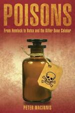 Poisons: From Hemlock to Botox and the Killer Bean of Calabar