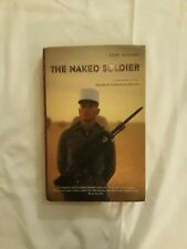 THE NAKED SOLDIER A True Story of the French Foreign Legion Tony Sloane 2004