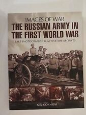 The Russian Army in the First World War: Rare Photographs from Wartime Archives