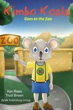 Kimbo Koala Ser.: Kimbo at the Zoo : A Fun and Educational Way to Learn by...