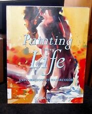 Painting from Life Explorations in Watercolor by Douglas Lew SC 2004 OOP