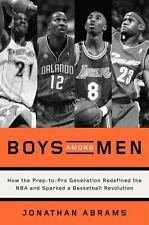Boys Among Men: How the Prep-to-Pro Generation Redefined the NBA and Sparked a