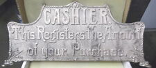 "CASHIER ""THIS REGISTERS..."" CASH REGISTER TALL TOP SIGN 14 3/4 C-C"