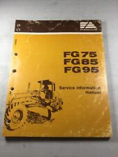 Fiat Allis Fg75 Fg85 Fg95 Service Information Manual Iveco Engine Powered