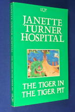 THE TIGER IN THE TIGER PIT Janette Turner Hospital AUSTRALIAN FICTION Book