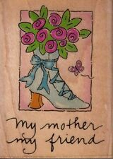 """my mother my friend emboss arts Wood Mounted Rubber Stamp  2 1/2 x 2""""  Free Ship"""