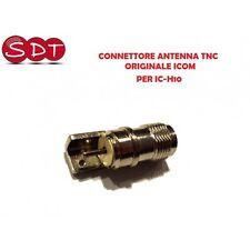CONNETTORE ANTENNA TNC ORIGINALE ICOM PER IC-H10