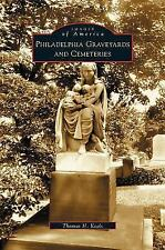 Philadelphia Graveyards and Cemeteries (Hardback or Cased Book)