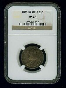U.S. 1893 ISABELLA QUARTER-DOLLAR SILVER UNCIRCULATED COIN, CERTIFIED NGC-MS63!