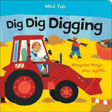Mini Tab: Dig Dig Digging by Margaret Mayo (2017, Paperback)