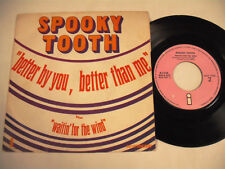 """SPOOKY TOOTH  Better By You, Better Than Me 7"""" France"""