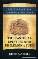 Saarinen, Risto SCM THEOLOGICAL COMMENTARY : THE PASTORAL EPISTLES WITH PHILEMON