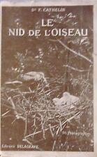 CATHELIN. Le nid de l'oiseau. Moeurs et théorie mécanique des instincts, 1924