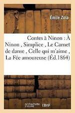 Contes a Ninon : A Ninon, Simplice, le Carnet de Danse, Celle Qui M'Aime, la...