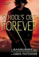 School's Out - Forever (Maximum Ride, Book 2) by Patterson, James