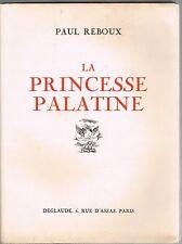 La Princesse PALATINE de Paul REBOUX Illustré par PÉCOUD Édition Originale 1932