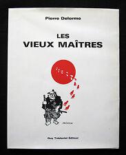 LES VIEUX MAITRES - DELORME - BD ARTS MARTIAUX DEDICACE MANUSCRITE AUTEUR 1987