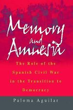 Memory and Amnesia : The Role of the Spanish Civil War in the Transition to...