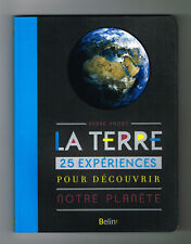 *** La Terre _ 25 expériences pour découvrir notre planète ** André Prost - 2014
